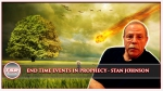 End Time Events with Stan Johnson, and prophetic dreams