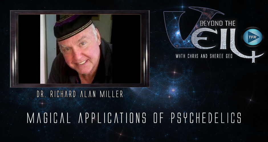 Magical Applications of Psychedelics with Dr. Richard Alan Miller