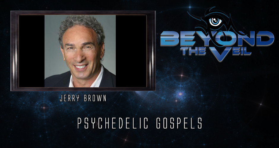 Psychedelic Gospels with Jerry Brown