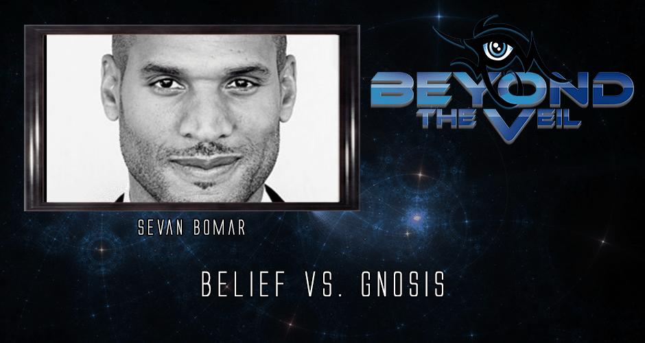 Belief vs. Gnosis with Sevan Bomar