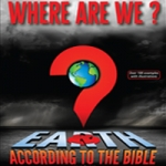 Where Are We? Earth According to the Bible