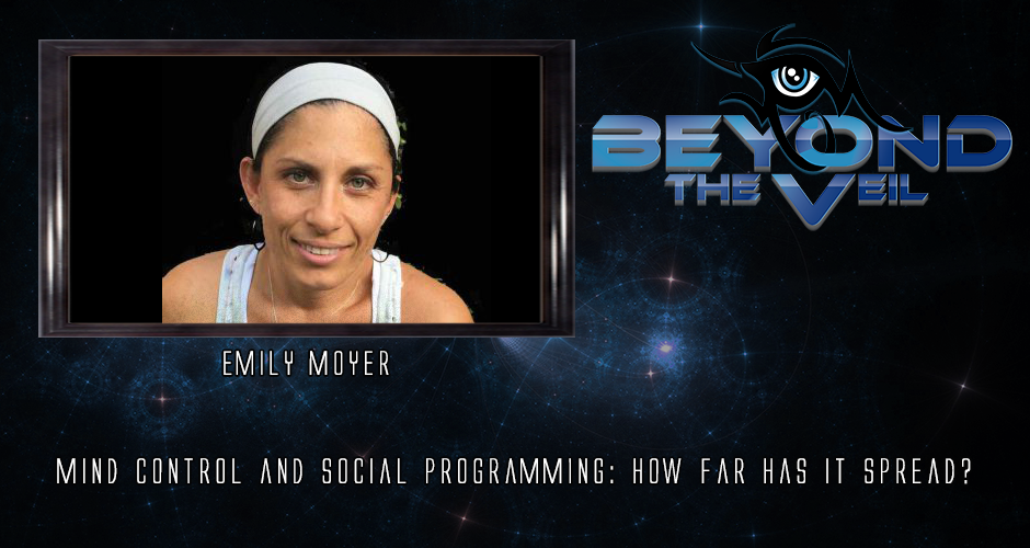 Mind Control and Social Programming: How Far Has It Spread? with Emily Moyer